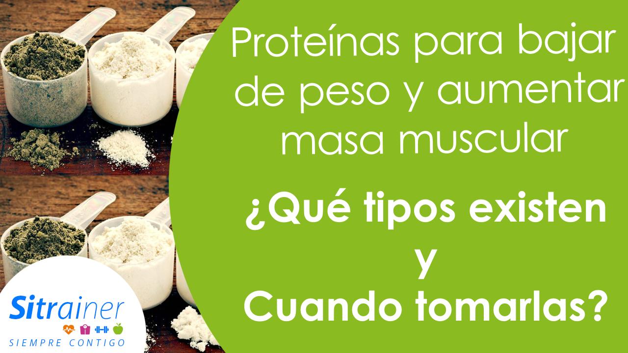 Proteinas para bajar de peso y aumentar masa muscular
