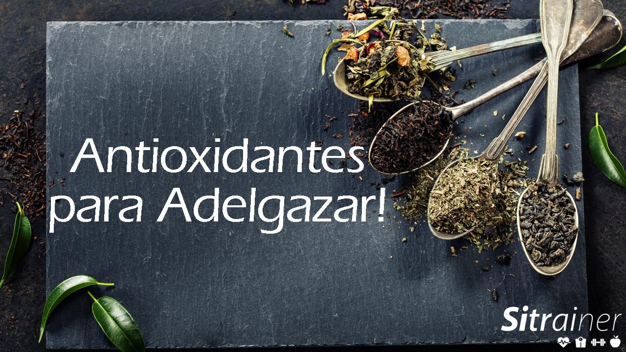 Antioxidantes para adelgazar