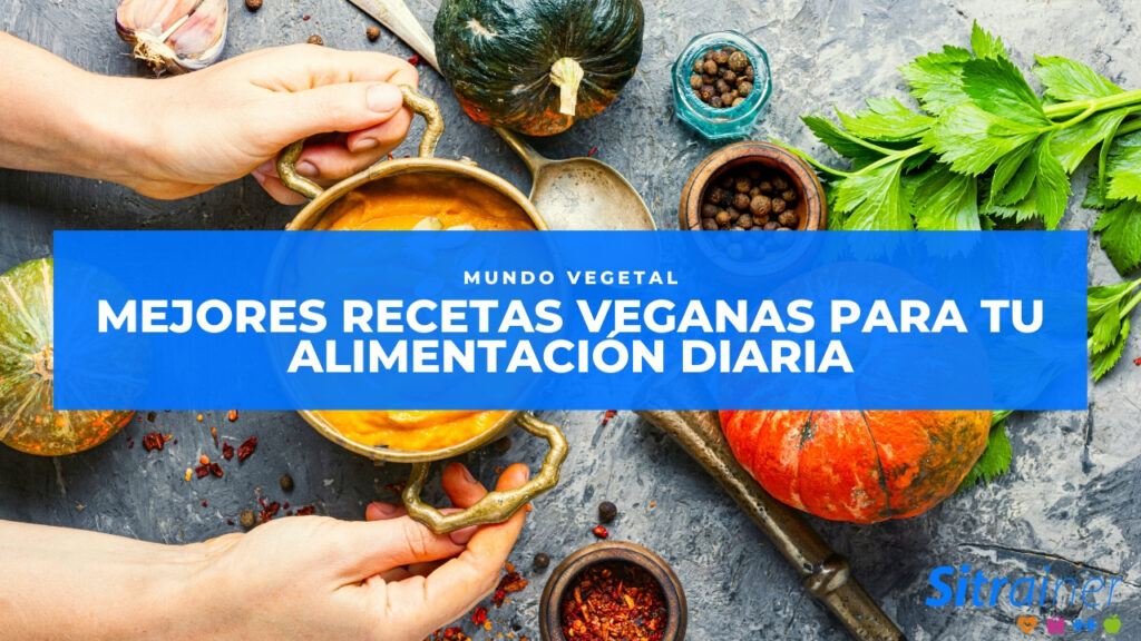 Mejores recetas veganas para tu alimentación diaria