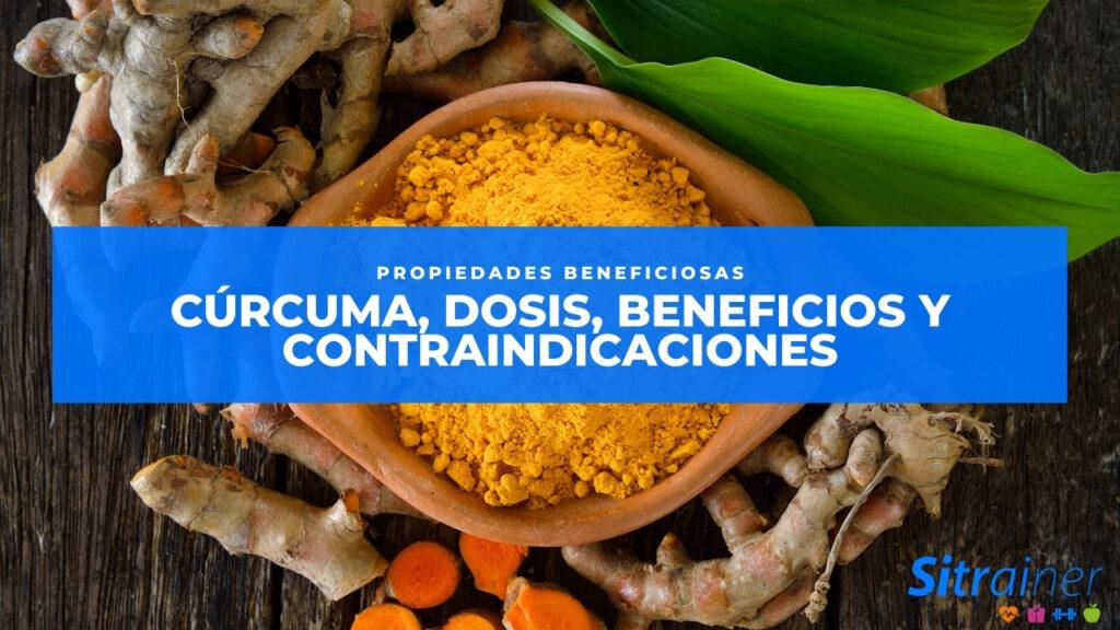 Cúrcuma, dosis, beneficios y contraindicaciones
