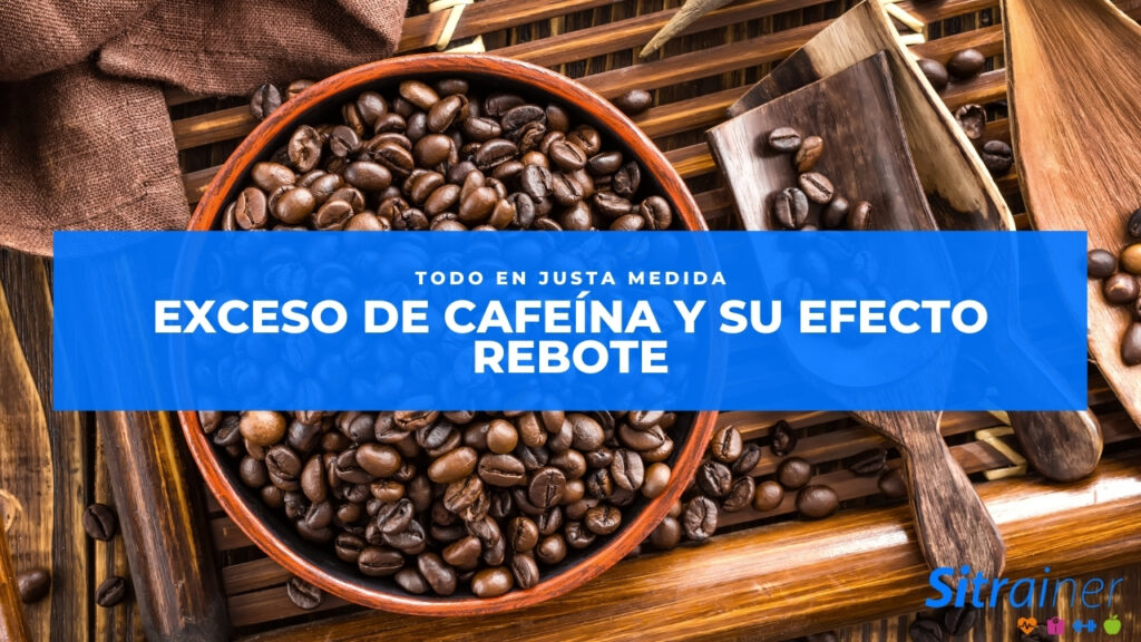 Exceso de cafeina y su efecto rebote