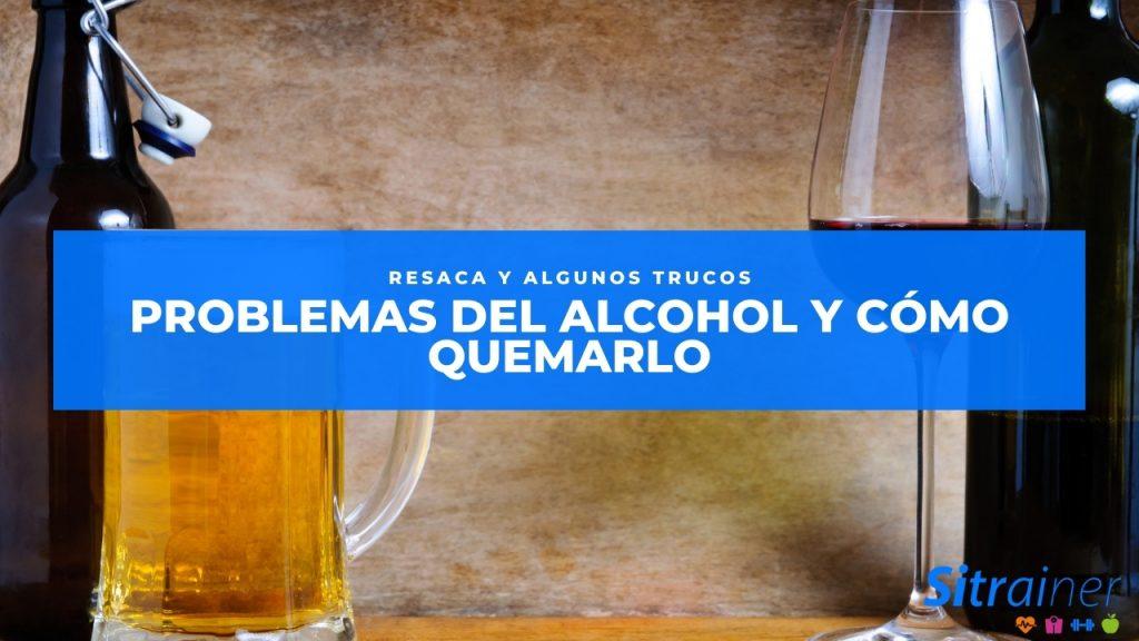 Problemas del alcohol y como quemarlo