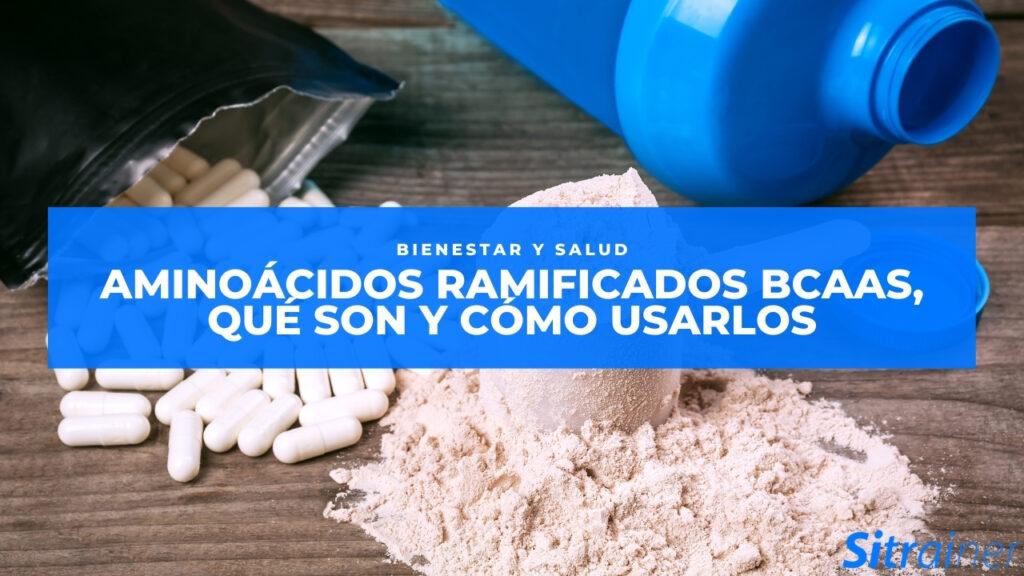 Aminoacidos ramificados BCAAs que son y como usarlos