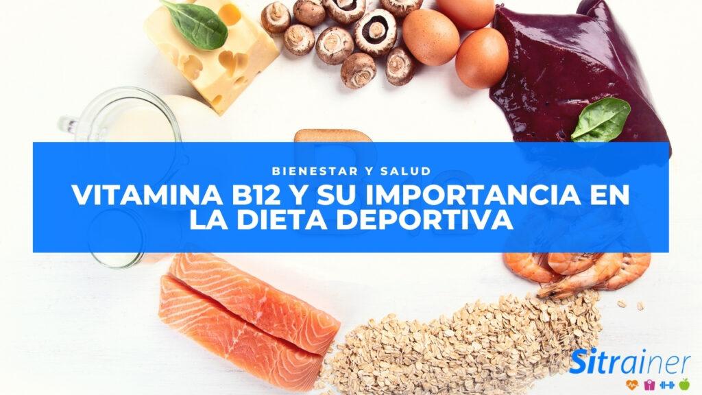 Vitamina B12 y su importancia en la dieta deportiva
