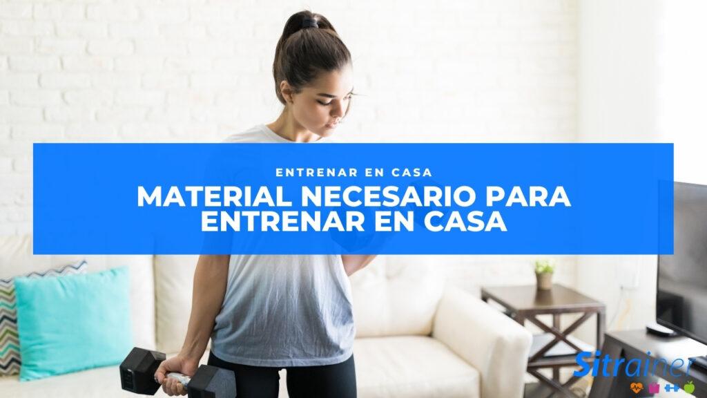 Material necesario para entrenar en casa