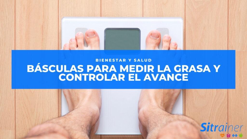 Basculas para medir la grasa y controlar el avance