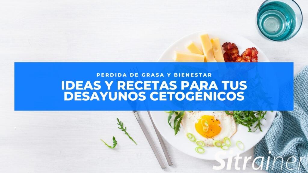Ideas y recetas para tus desayunos cetogenicos