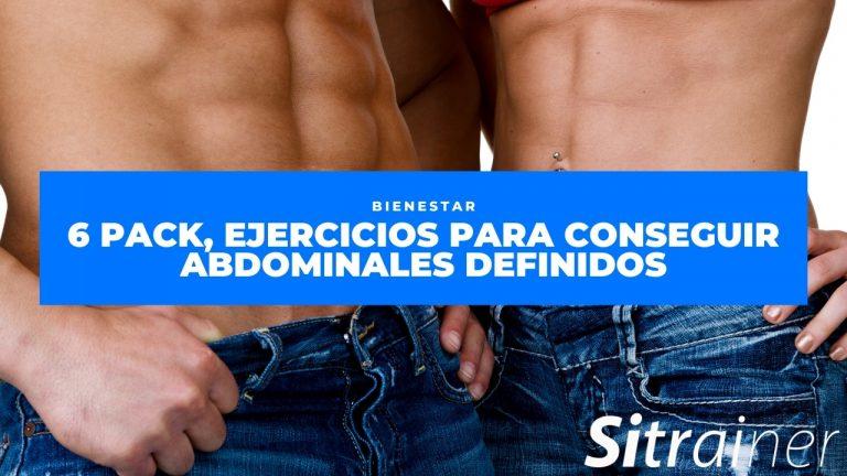 6 pack, ejercicios para conseguir abdominales definidos