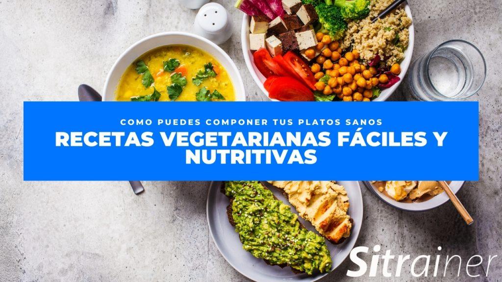 Recetas vegetarianas fáciles y nutritivas