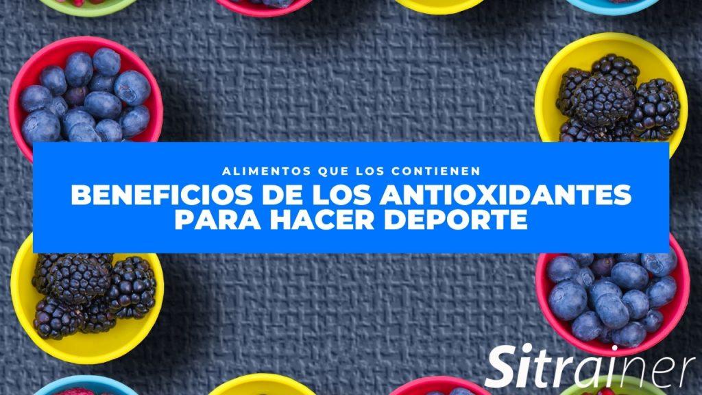 Beneficios de los antioxidantes para hacer deporte