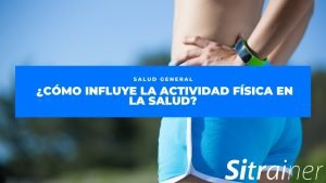 Cómo influye la actividad física en la salud