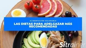 Las dietas para adelgazar más recomendadas
